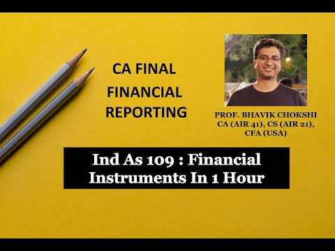 Financial Instruments (Ind AS 109) in 1 Hour Full Revision (New & Old Syllabus) by Bhavik Chokshi