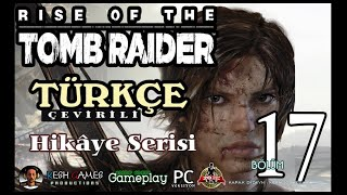 Rise of the Tomb Raider #17 Bir Adım Öndeyiz (PC) Türkçe