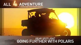 Gear Spotlight: Going further with Polaris ► All 4 Adventure TV