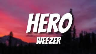 Weezer - Hero (Lyrics)