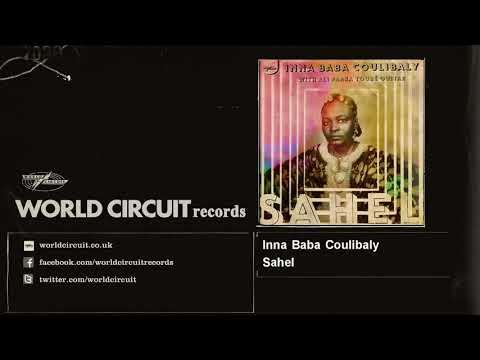 Inna Baba Coulibaly - Sahel - feat. Ali Farka Touré