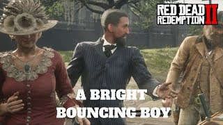A BRIGHT BOUNCING BOY - SIDE MISSION -  RED DEAD REDEMPTION 2