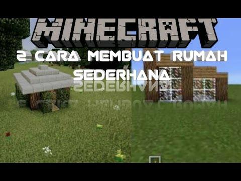 2 cara membuat rumah sederhana di minecraft youtube