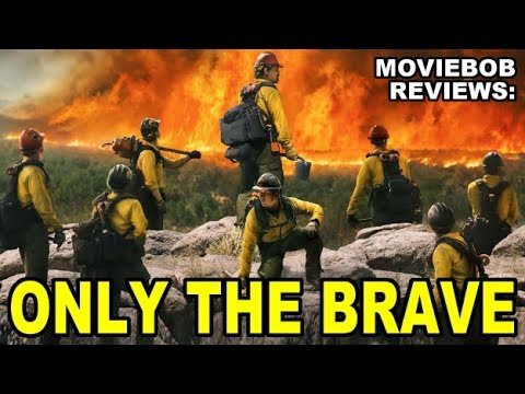 MovieBob Reviews: ONLY THE BRAVE (2017)