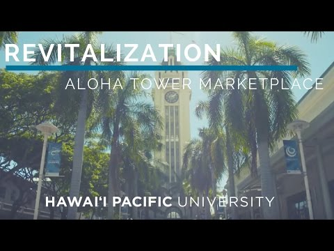 HPU: Revitalization of Aloha Tower Marketplace