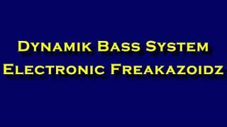 Dynamik Bass System - Electronic Freakazoidz