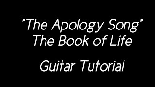 the apology song the book of life guitar tutorial   jucoraco