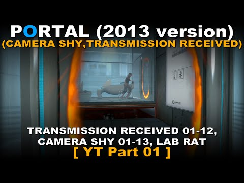 Portal - 2013 Version Walkthrough 01 ( Camera Shy, Transmission Received, No commentary ✔ )