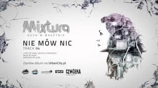 Mixtura - Nie Mów Nic [Audio]