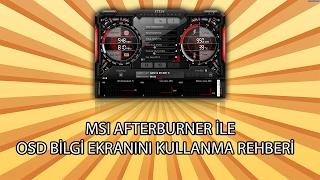 MSI Afterburner OSD Bilgi Ekranı Rehberi
