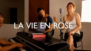 Edith Piaf - La vie en rose (cover por Memo Palacios ft. Séverine Parent y Pablo González)