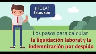 ¿Cómo calcular la liquidación laboral y la indemnización por despido?