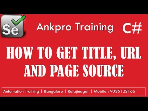 Selenium with C# 4 - How to get page title, url & page source | How to get the web page source code?