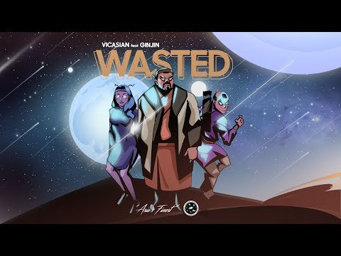 Vicasian ft. GINJIN - Wasted (Official Music Video)