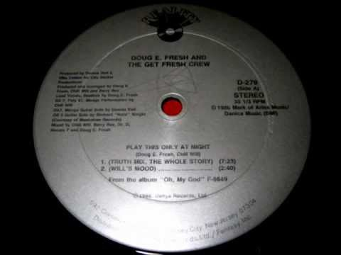 Doug E. Fresh & The Get Fresh Crew  Play This Only At Night Truth Mix, The Whole Story