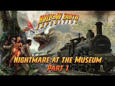 Hollow Earth Expedition : Nightmare at the Museum, Part 1