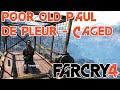 What happens to Paul De Pleur - He's in a Cage - De Pleur Location - Far Cry 4