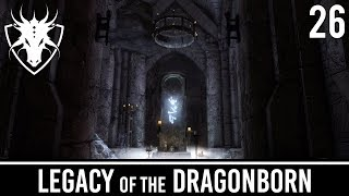 Skyrim Mods: Legacy of the Dragonborn - Part 26