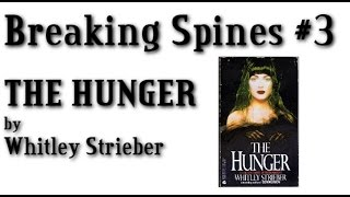 """Breaking Spines #4 - """"The Hunger"""" by Whitley Strieber"""