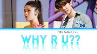 Download Lagu KAEW X TOMO - WHY R U?? (OST WHY R U?  THE SERIES) Easy Color Coded Lyrics (THAI/ROM/ENG) mp3