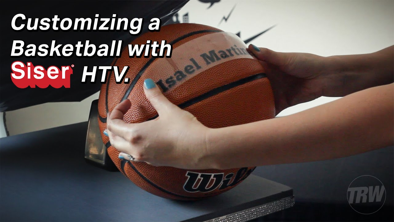 customizing a basketball with siser htv youtube