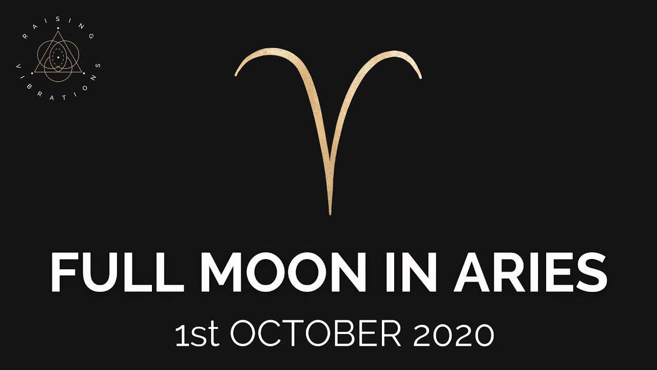★♈FULL MOON IN ARIES | 1st Oct 2020♈★
