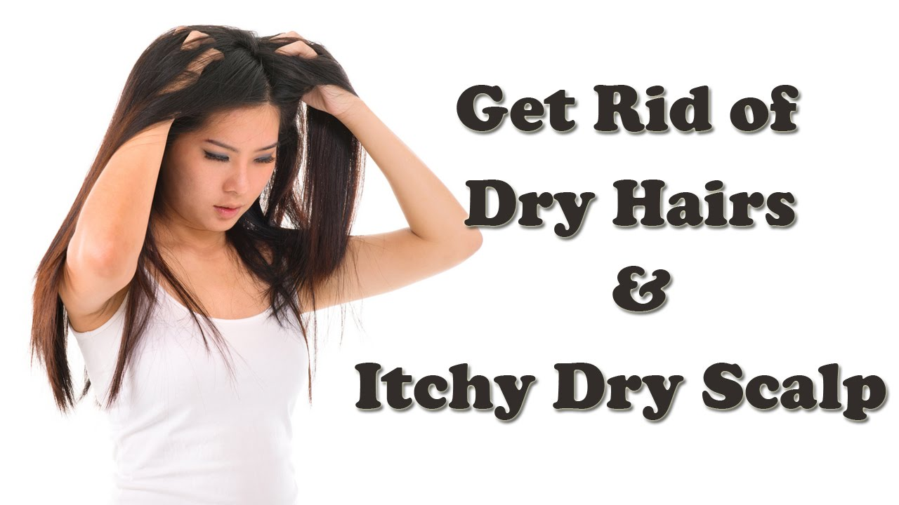 dry scalp - how to get rid of dry itchy scalp - dry scalp treatment
