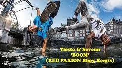 Tiësto & Sevenn - BOOM (RED PAXION BBOY REMIX) | BBOY MUSIC 2020