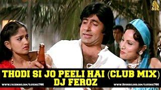 THODI SI JO PEELI HAI (CLUB MIX) DJ FEROZ