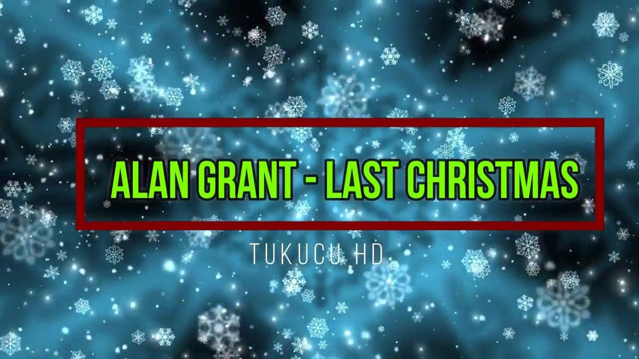 ALAN GRANT - LAST CHRISTMAS ( Mastered Radio Edit)✔️
