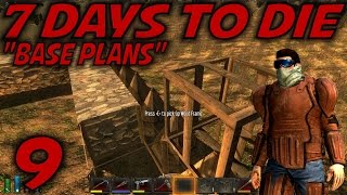"7 Days To Die Alpha 11 Gameplay / Let's Play (s-11) -ep. 9- ""base Plans"""