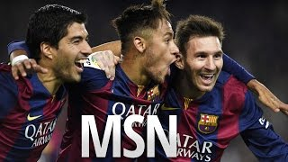 MSN ● Top 30 Goals ● Messi, Suarez, Neymar •  2014 / 2015 HD