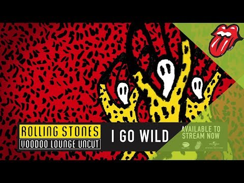 Available To Stream Now - I Go Wild (Voodoo Lounge Uncut)