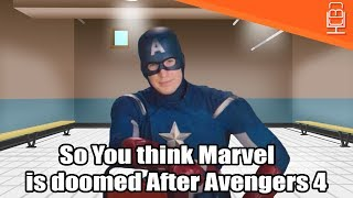 So You Think the MCU is Doomed After Avengers 4