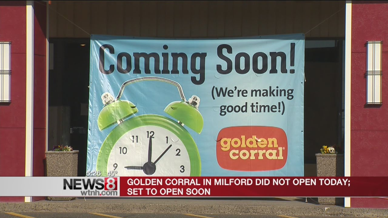 "Golden Corral ""almost ready"" to open in Milford - YouTube"