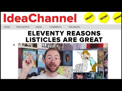 Eleventy Reasons Listicles Are Great  | Idea Channel | PBS Digital Studios