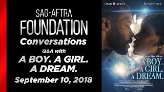 Conversations with A BOY. A GIRL. A DREAM.