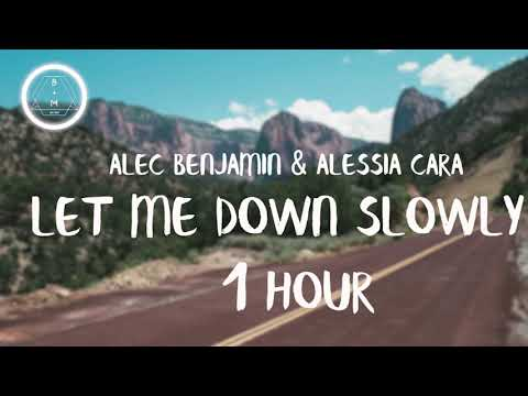 Alec Benjamin - Let Me Down Slowly (feat. Alessia Cara) [1 Hour]