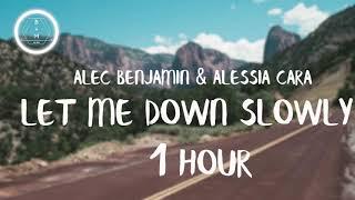 Alec Benjamin - Let Me Down Slowly (feat. Alessia Cara) [1 Hour]