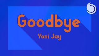 Yoni Jay - Goodbye (Official Lyric Video)