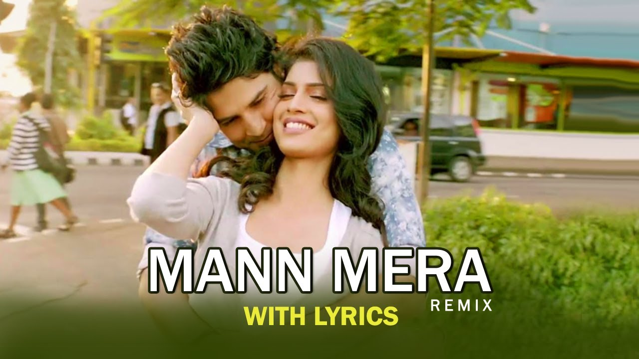 Mann mera remix version full song with lyrics table for Table no 21 songs