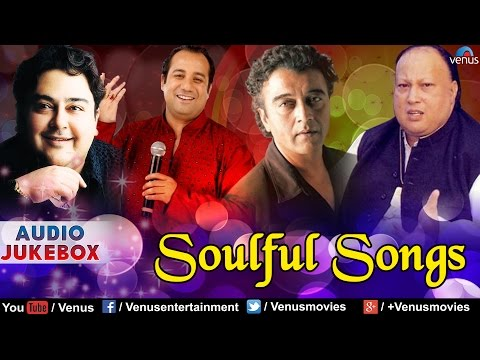 Soulful Songs  Adnan Sami, Lucky Ali, Rahat & Nusrat Fateh Ali Khan  Audio Jukebox