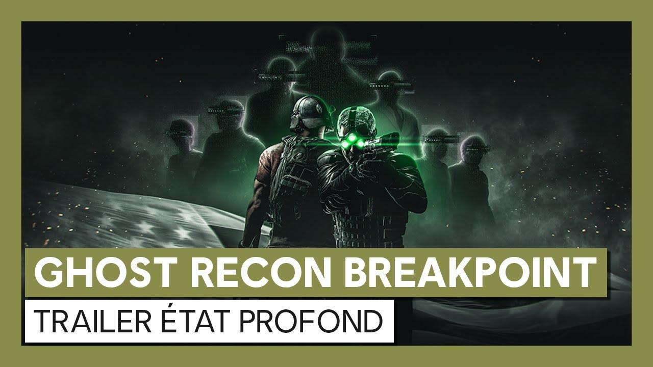Ghost Recon Breakpoint : Trailer État Profond