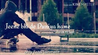Jeene bhi de Duniya hume ilzaam na laga | WhatsApp Status Video |