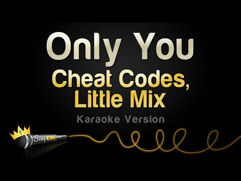 Cheat Codes, Little Mix - Only You (Karaoke Version)