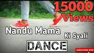 Garhwali Song | Nandu Mama Ki Syali | Dance Cover