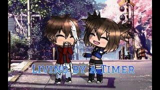 Living By A Timer GLMM || By Gacha TV'S Diamond