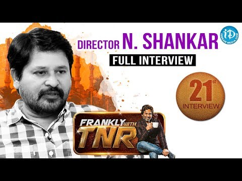 Director N Shankar Exclusive Full Interview - Frankly With TNR || Talking Movies With iDream #150