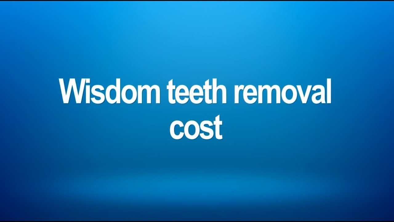 Wisdom teeth removal cost - Cost | sleep sedation | Payments options