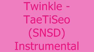 Twinkle - TaeTiSeo (SNSD) [MR] Instrumental + DL Link